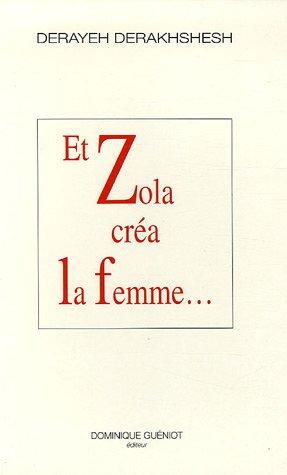 9782878253016: Et Zola créa la femme...