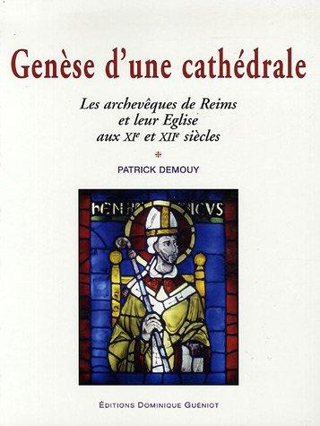 9782878253139: Genèse d'une cathédrale : Les archevêques de Reims et leur Eglise aux XIe et XIIe siècles