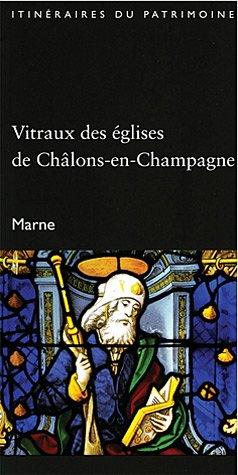 9782878253450: Vitraux des églises de Châlons-en-Champagne