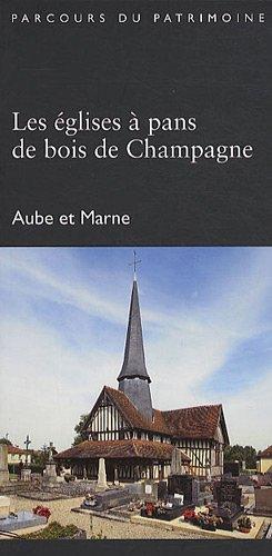 9782878254105: Les églises à pans de bois de Champagne-Ardenne