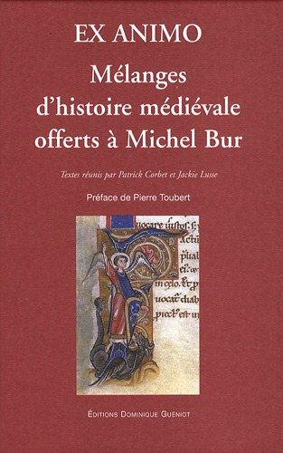 9782878254518: Ex animo : M�langes d'histoire m�di�vale offerts � Michel Bur