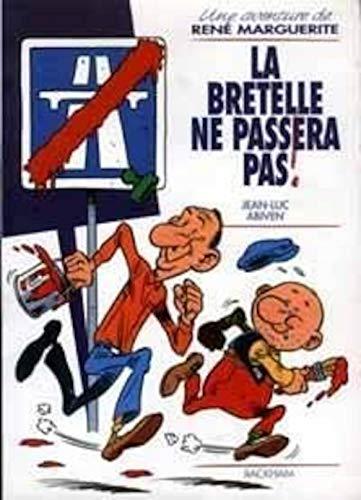 Rene marguerite : La Bretelle ne passera: Jean-Luc Abiven