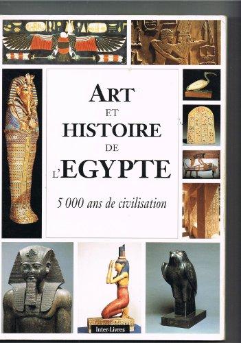 9782878300550: Art et histoire de l'egypte 5000 ans de civilisation