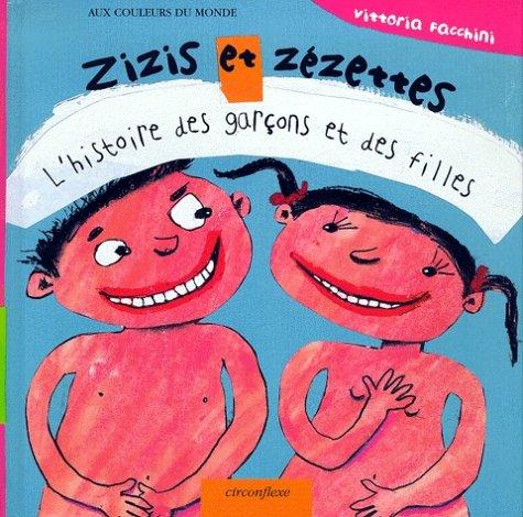 9782878332582: ZIZIS ET ZEZETTES L'HISTOIRE DES GARCONS ET DES FILLES