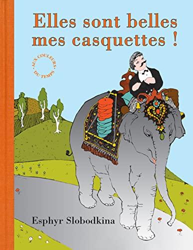 Elles sont belles mes casquettes ! (French: Esphyr Slobodkina