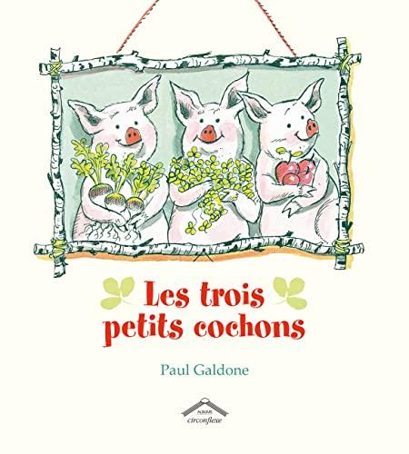 TROIS PETITS COCHONS: GALDONE, PAUL