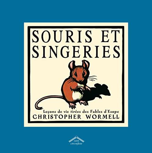 Souris et singeries : Leçons de vie: Christopher Wormell