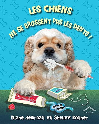 Les chiens ne se brossent pas les dents ! (287833504X) by Diane DeGroat, Shelley Rotner