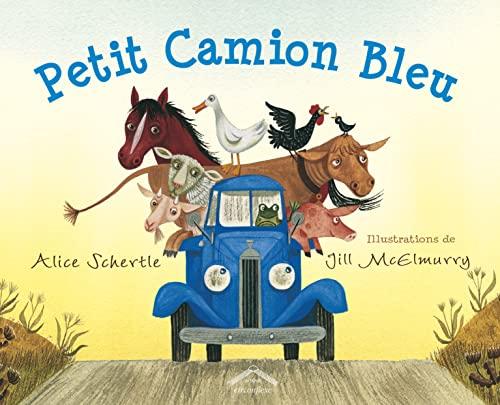 PETIT CAMION BLEU: SCHERTLE ALICE