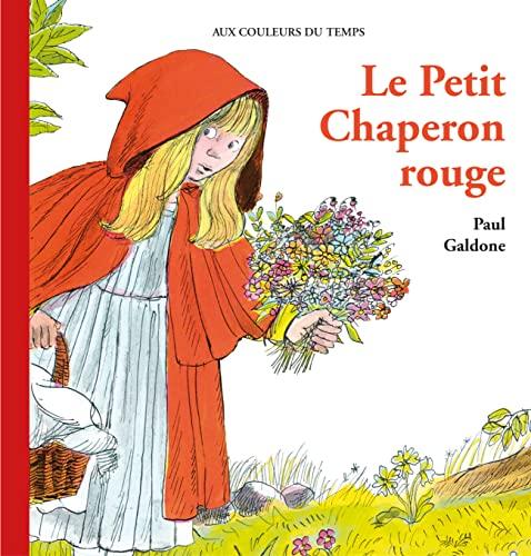 PETIT CHAPERON ROUGE -LE-: GALDONE PAUL