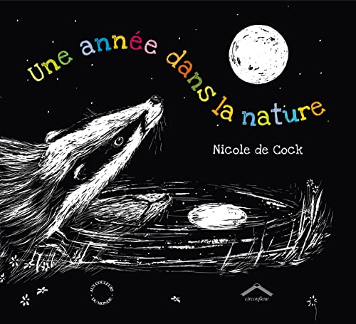 UNE ANNEE DANS LA NATURE: COCK, NICOLE DE