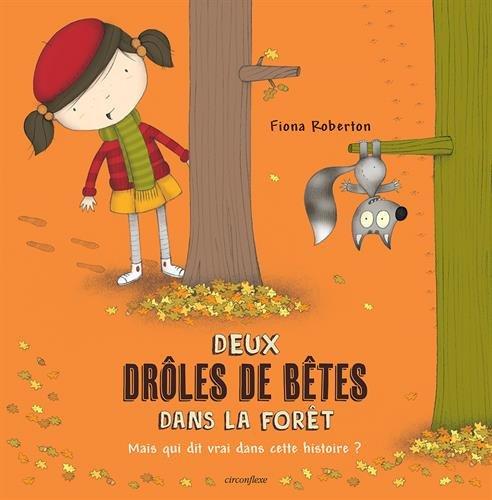 DEUX DROLES DE BETES DANS LA FORET: ROBERTON FIONA