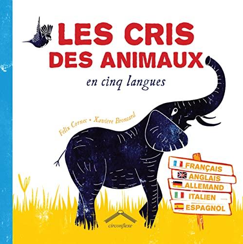 CRIS DES ANIMAUX EN CINQ LANQUES -LES-: CORNEC BRONCARD