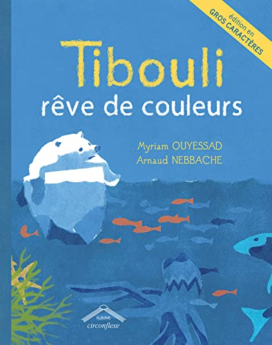 TIBOULI REVE DE COULEURS: ED GROS CARACTERE