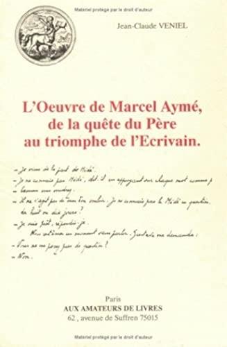 9782878410358: L'Oeuvre de Marcel Ayme: de La Quete Du Pere Au Triomphe de L'Ecrivain (Fonds Aux Amateurs de Livres) (French Edition)
