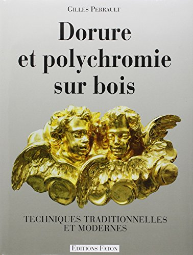 DORURE ET POLYCHROMIE SUR BOIS: PERRAULT GILLES