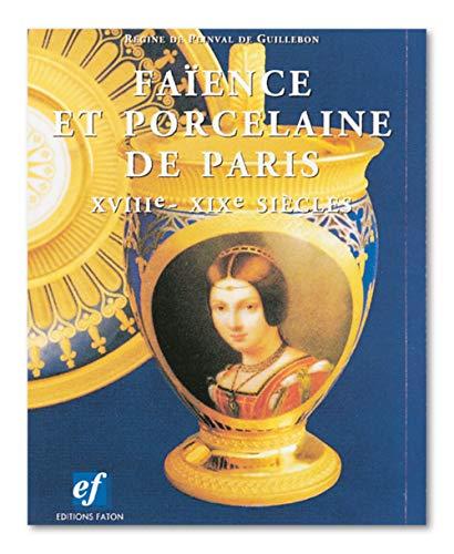 9782878440225: Faïence et porcelaine de Paris : XVIII-XIXe siècles