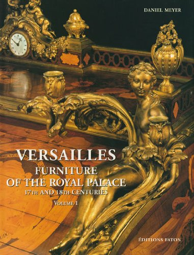 Versailles: Furniture of the Royal Palace, 17th and 18th Centuries (2 Volumes): Arizzoli, Pierre; ...