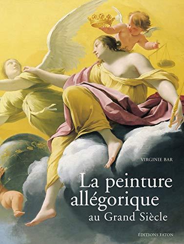 9782878440607: La Peinture Allegorique Au Grand Siecle