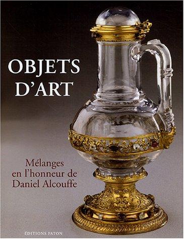 OBJETS D ART. MÉLANGES EN HONNEUR DE DANIEL ALCOUFFE: COLLECTIF