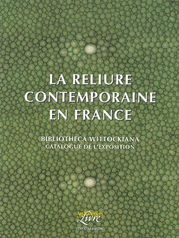 9782878440799: La reliure contemporaine en France