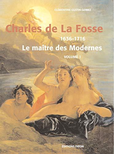 9782878440836: Charles de La Fosse 1636-1716 : Coffret 2 volumes : Le maître des Modernes ; Catalogue rasionné