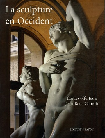 9782878440843: La sculpture en Occident : Etudes offertes � Jean-Ren� Gaborit