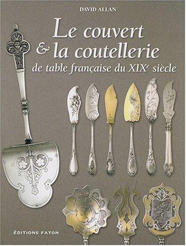 9782878440959: Le couvert & la coutellerie de table fran�aise du XIXe si�cle