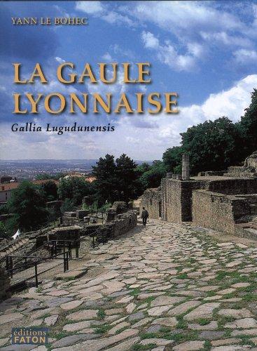 9782878441024: La province romaine Gaule lyonnaise (Gallia Lugudunensis) : Du Lyonnais au Finistère
