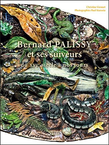 BERNARD PALISSY ET SES SUIVEURS DU XVIE SIÈCLE À NOS JOURS: CHRISTINE VIENNET