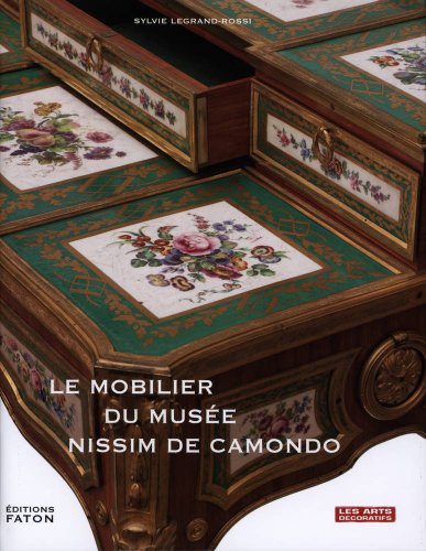 Le Mobilier Du Musee Nissim De Camondo: Legrand-Rossi, Sylvie