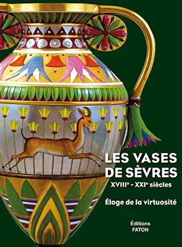 9782878441796: Les vases de Sèvres (XVIIIe-XXIe siècles) : Eloge de la virtuosité