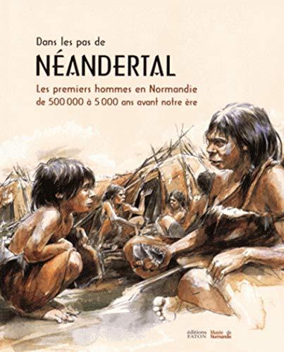 Dans les pas de Néandertal: Collectif