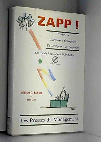 9782878450163: Zapp! L'art de d�l�guer le pouvoir : Comment am�liorer la productivit�, la qualit�, et la satisfaction du personnel