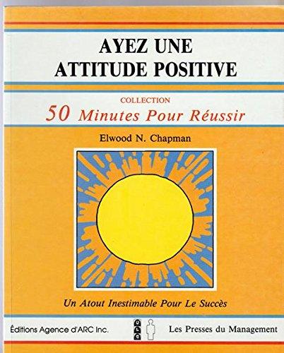 9782878450484: Ayez une attitude positive