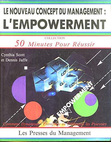 9782878450927: Le nouveau concept du management, l'empowerment / comment dynamiser l'entreprise en deleguant les po