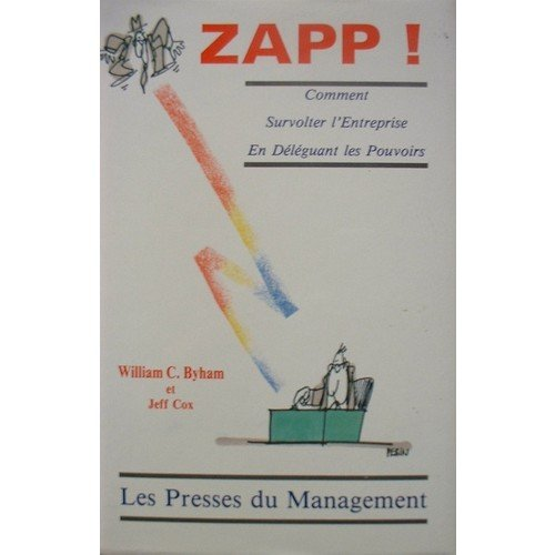 9782878451955: Zapp!: The Lightning of Empowerment: How to Improve Quality, Productivity, & Employee Satisfaction -- 1998 publication