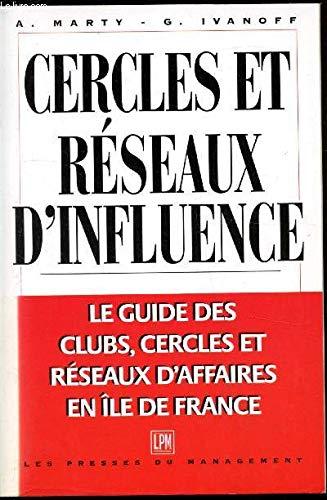 9782878452990: Cercles et réseaux d'influence : Le guide des clubs, cercles et réseaux d'affaires en Île-de-France