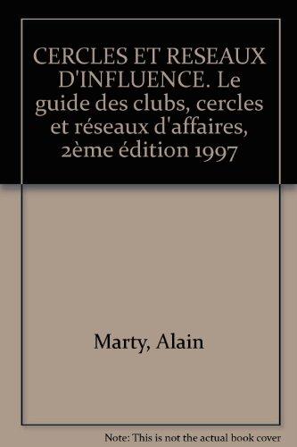 9782878453232: CERCLES ET RESEAUX D'INFLUENCE. Le guide des clubs, cercles et réseaux d'affaires, 2ème édition 1997