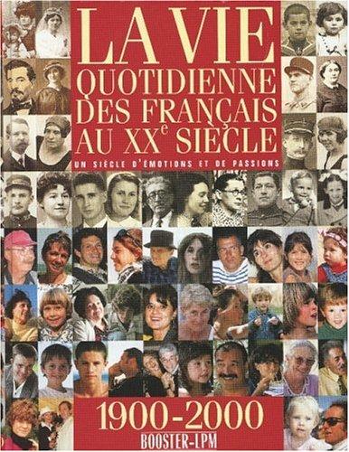 9782878454390: La vie quotidienne des Français au XXe siècle