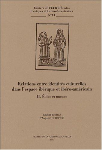 RELATIONS ENTRE IDENTITES CULTURELLES DANS L'ESPACE IBERIQUE ET IBERO -AMERICAIN. TOME II : ...