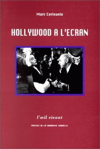 HOLLYWOOD A L'ECRAN. ESSAI DE POETIQUE HISTORIQUE DES FILMS : L'EXEMP LE DES METAFILMS ...
