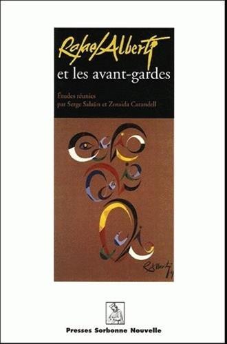 Rafael Alberti et les avant-gardes: Serge Salaün; Zoraida Carandell; Collectif