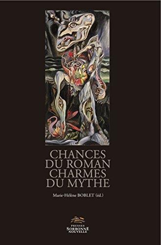 9782878546057: Chances du roman charmes du mythe : Versions et subversions du mythe dans la fiction francophone depuis 1950