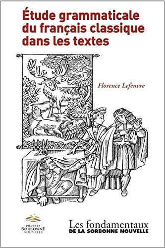9782878546323: Etude Grammaticale du Français Classique Dans les Textes