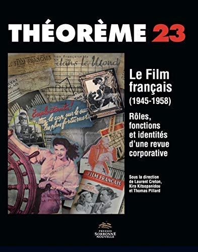 9782878546521: Le film français (1945-1958) : Rôles, fonctions et identités d'une revue corporative