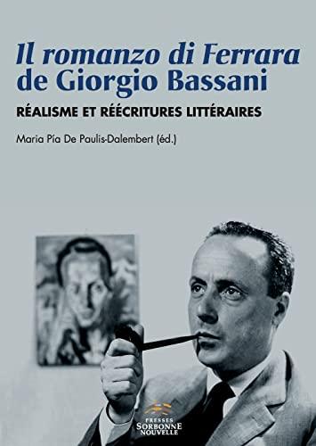 9782878546682: Il romanzo di Ferrara de Giorgio Bassani : Réalisme et réécritures littéraires