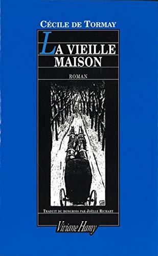 LA VIEILLE MAISON: DE TORMAY CECILE