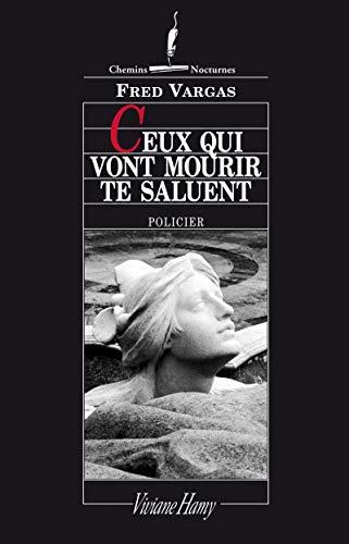 9782878580563: Ceux qui vont mourir te saluent (Chemins nocturnes) (French Edition)