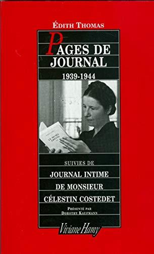 Pages de journal, 1939-1944 ; suivies de, Journal intime de Monsieur Ce?lestin Costedet, publie? ...